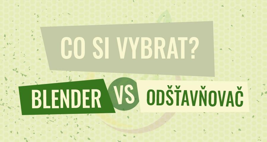 Co si vybrat: odšťavňovač, nebo mixér?
